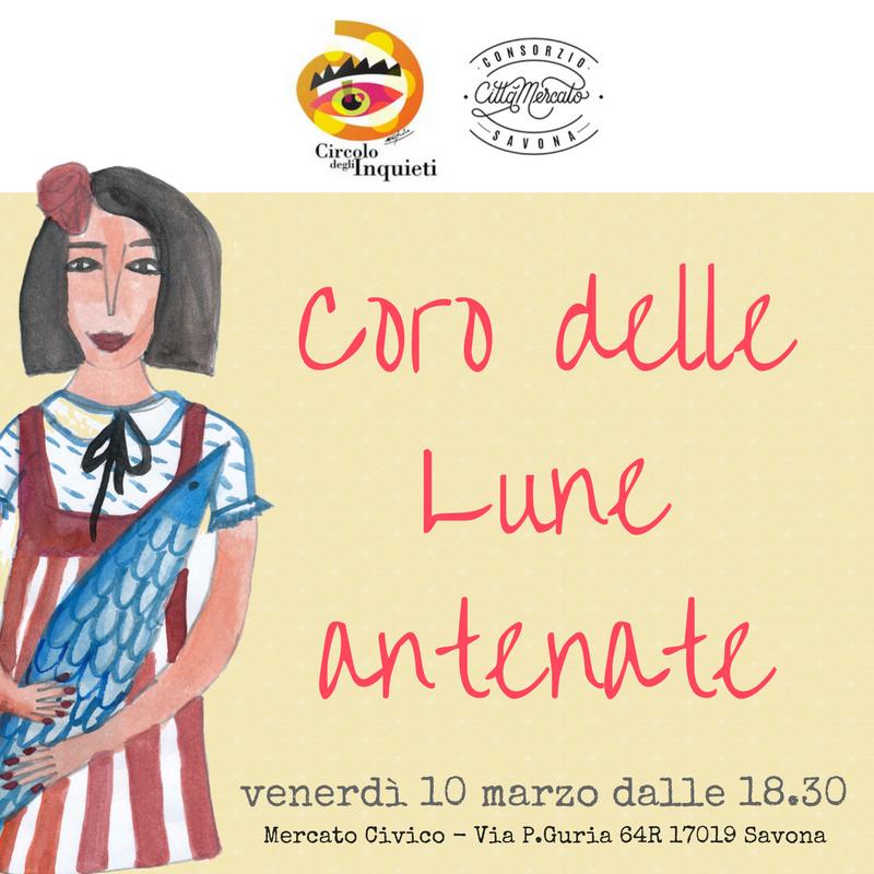 """10 marzo 2017 – Il """"Coro delle lune antenate"""" al Mercato Civico di Savona"""